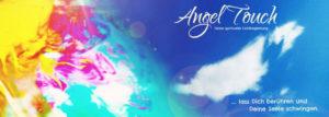 ANGEL TOUCH .... Deine spirituelle Lichtbegleitung :::: 22 Tage für Dich @ In Deinem Herzen überall auf der Welt