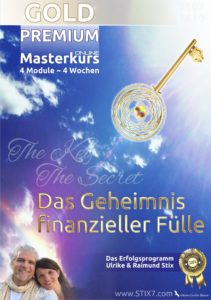 GOLD Premium Masterkurs :: Das Geheimnis finanzieller Fülle :: 4 Wochen ~ 4 Module @ Everywhere around the World | OnlineKurs